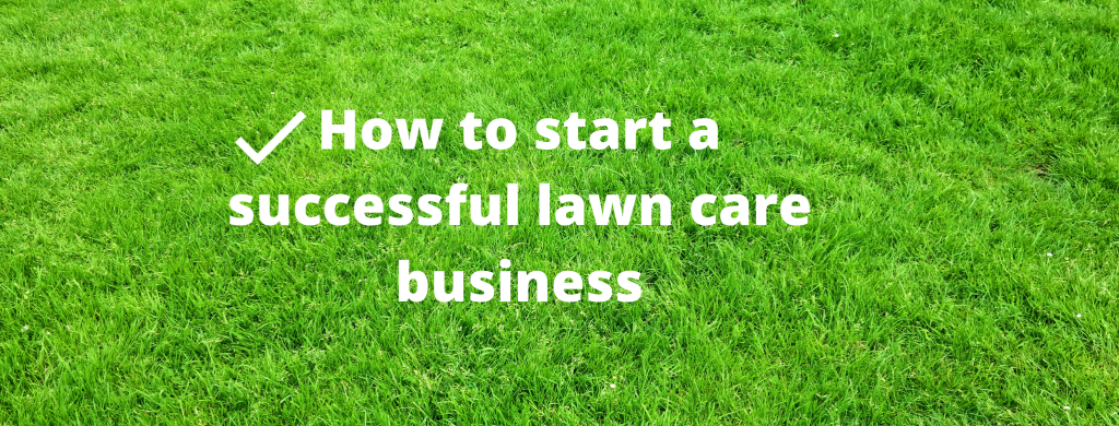 Advantages Of Lawn Care Businesses